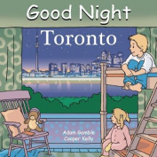 Good Night Toronto [Board Book]