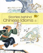 Stories Behind Chinese Idioms (I)