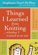 Things I Learned from Knitting... Whether I Wanted to or Not