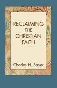 Reclaiming the Christian Faith
