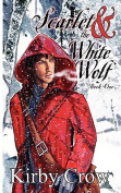 Scarlet and the White Wolf, Book One
