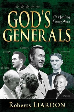 God's Generals: The Healing Evangelists