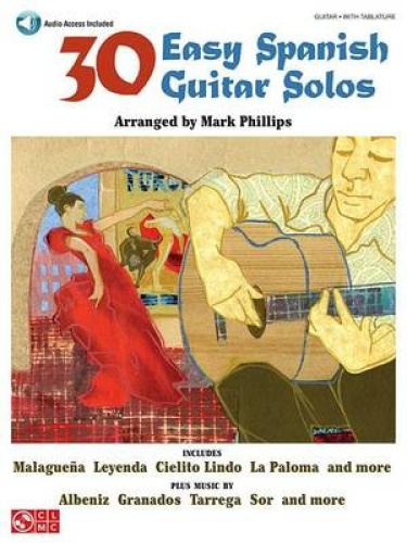 30 Easy Spanish Guitar Solos [With CD] by Mark Phillips.