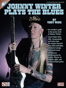 Johnny Winter Plays the Blues [With CD (Audio)]