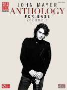 John Mayer: Anothology (Bass Guitar)