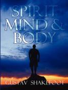 Spirit, Mind And Body