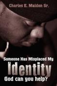 Someone Misplaced My Identity