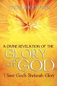 A Divine Revelation of the Glory of God