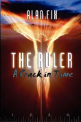 The Ruler: A Crack in Time