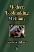 Modern Tookmaking Methods