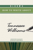 Bloom's How to Write About Tennessee Williams