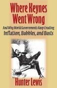 Where Keynes Went Wrong