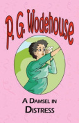 A Damsel in Distress - from the Manor Wodehouse Collection