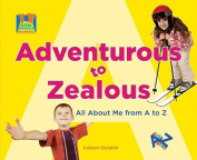 Adventurous to Zealous