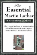 The Essential Martin Luther