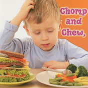 Chomp and Chew, to a Healthy You! [Board book]