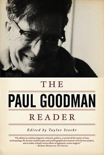 The Paul Goodman Reader by Paul Goodman.