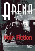 Arena Two: Noir Fiction