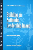 Building an Authentic Leadership Image (J-B CCL