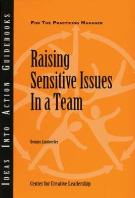 Raising Sensitive Issues in a Team (J-B CCL (Center for Creative Leadership))