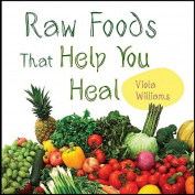 Raw Foods That Help You Heal