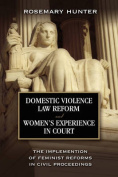 Domestic Violence Law Reform and Women's Experience in Court