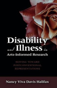 Disability and Illness in Arts-Informed Research