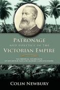 Patronage and Politics in the Victorian Empire