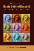 Re-Presentations of Dante Gabriel Rossetti