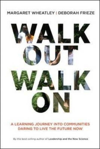 Walk Out Walk On: A Learning Journey into Communities Daring to Live the