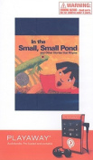 In the Small, Small Pond and Other Stories That Rhyme [Audio]