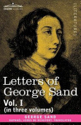 Letters of George Sand, Vol. I