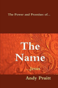 The Power and Promises Of... the Name ...Jesus