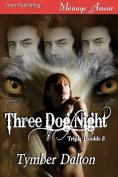 Three Dog Night [Triple Trouble 3]