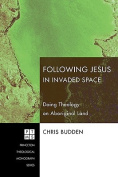 Following Christ in Invaded Space