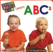 Kids Like Me... Learn ABCs [Board Book]