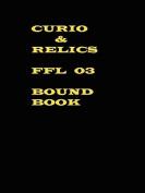 Curio & Relics Ffl 03 Bound Book
