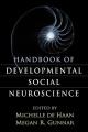 Handbook of Developmental Social Neuroscience
