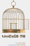 Uncage Me