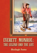 Everett Monroe, The Legend and the Life