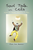 Soul Talk With Cells, What We Really Want Is To Play
