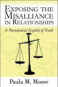 Exposing the Misalliance in Relationships