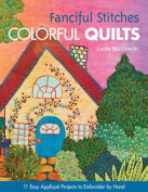 Fanciful Stitches, Colourful Quilts