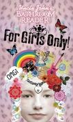 Uncle John's Bathroom Reader for Girls Only!