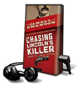 Chasing Lincoln's Killer [With Headphones] [Audio]