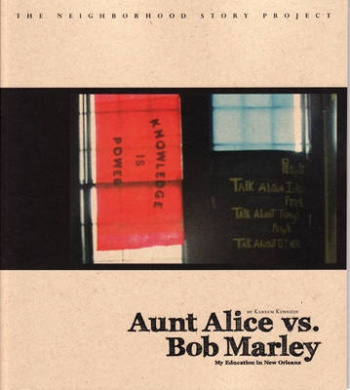 Aunt Alice Vs. Bob Marley: My Education in New Orleans