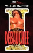 I, Debauchee