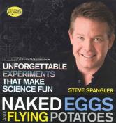 Naked Eggs & Flying Potatoes