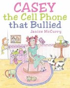 Casey the Cell Phone That Bullied