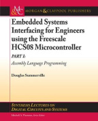 Embedded Systems Interfacing for Engineers Using the Freescale HCS08 Microcontroller